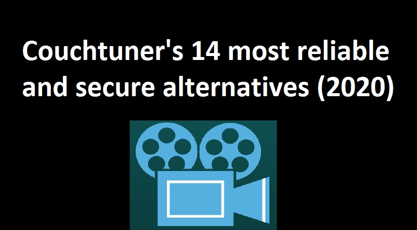 Couchtuner's 14 most reliable and secure alternatives (2021)