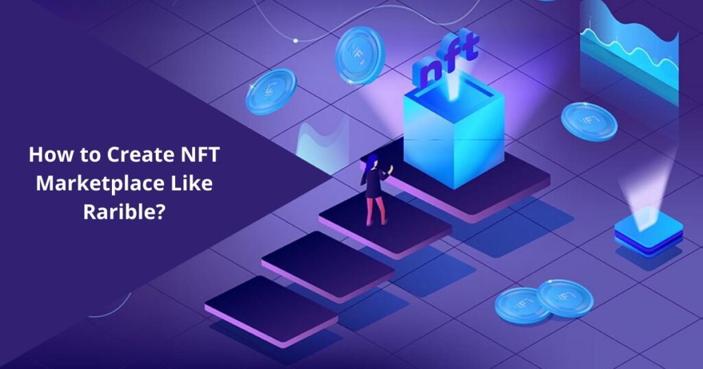 Rarible Clone: How to Create a Community Owned NFT Marketplace Like Rarible?